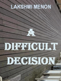 A Difficult Decision