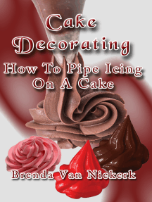 Cake Decorating: How To Pipe Icing On A Cake