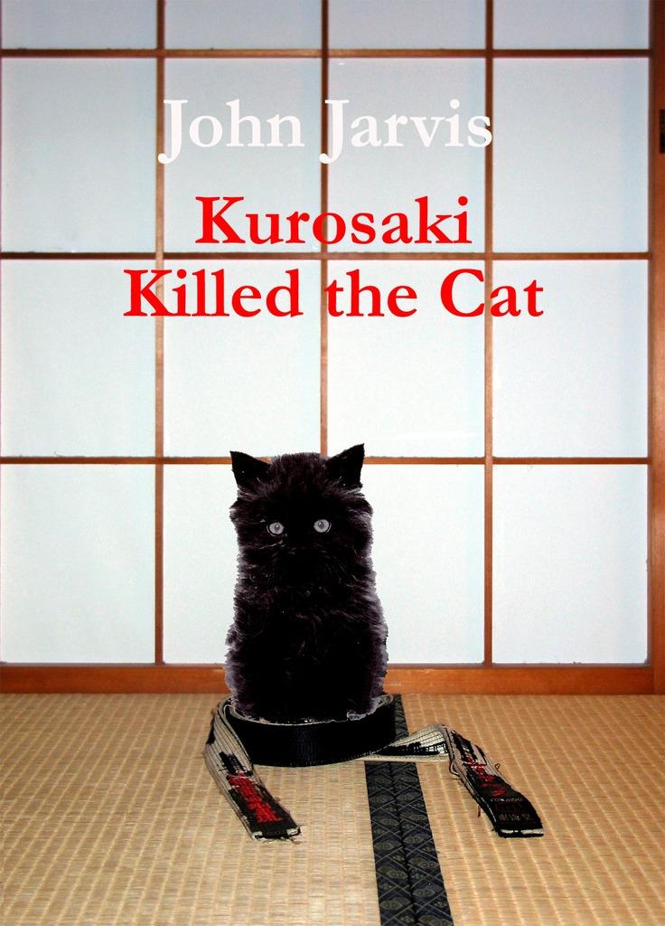 Kurosaki Killed the Cat by John Jarvis - Read Online