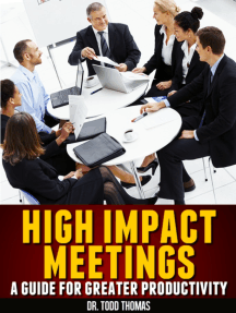 High Impact Meetings: A Guide to Greater Productivity