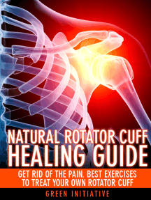 The Natural Rotator Cuff Healing Guide: Heal Your Cuff, Rid the Pain All On Your Own With Natural Exercises