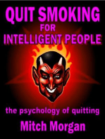 Quit Smoking For Intelligent People. The Psychology Of Quitting