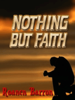 Nothing But Faith