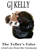 The Teller's Tales (And one from the Gunman)
