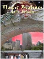 Jake's Monthly- Magic Realism Anthology