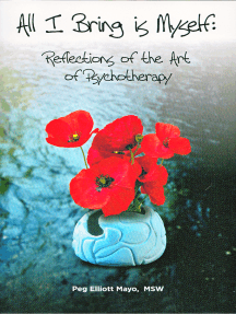 All I Bring is Myself: Reflections in the Art of Psychotherapy