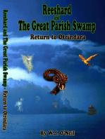 Reeshard and The Great Parish Swamp / Return To Otrindara