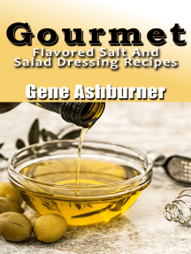 Gourmet Flavored Salt And Salad Dressing Recipes