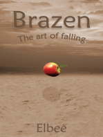 Brazen, the art of falling