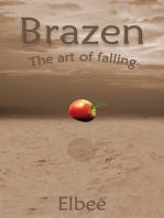 Brazen, the art of falling