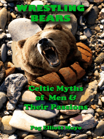Wrestling Bears: Celtic Myths of Men and Their Passions
