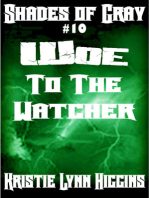 #10 Shades of Gray- Woe To The Watcher