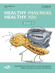 Healthy Pancreas, Healthy You. Part 1