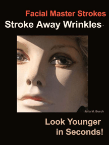 Facial Master Strokes: Stroke Away Wrinkles Look Younger in Seconds!