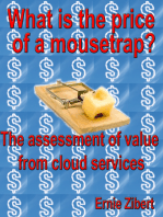 What Is The Price Of A Mousetrap? The Assessment Of Value From Cloud Services.