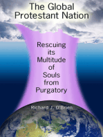 The Global Protestant Nation, Rescuing Its Multitude of Souls from Purgatory