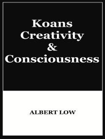 Koans, Creativity and Consciousness