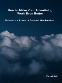 How To Make Your Advertising Work Even Better: Unleash The Power Of Branded Merchandise