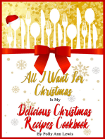 All I Want For Christmas Is My Delicious Christmas Recipes Cookbook