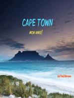 Cape Town Mon Amie!