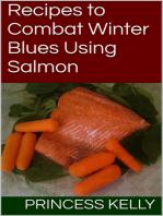Recipes to Combat Winter Blues Using Salmon