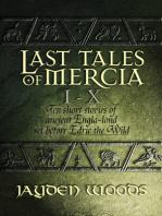 Last Tales of Mercia 1-10