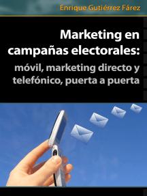 Marketing en Campañas Electorales: móvil, marketing directo y telefónico, puerta a puerta
