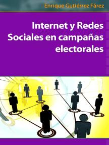 Internet y Redes Sociales en campañas electorales