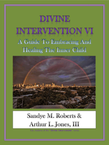 Divine Intervention VI: A Guide To Embracing And Healing The Inner Child