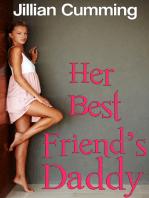 Her Best Friend's Daddy (Older Man Younger Woman Sex Erotica)