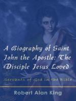 A Biography of Saint John the Apostle