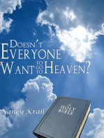 Doesn't Everyone Want To Go To Heaven?