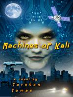 Machines of Kali