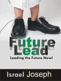 Future Lead: Leading The Future Now.