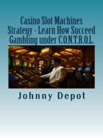 Casino Slot Machines Strategy: Learn How Succeed Gambling under C.O.N.T.R.O.L.