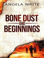 Bone Dust and Beginnings Book 1