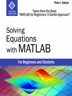 "Solving Equations with MATLAB (Taken from the Book ""MATLAB for Beginners"
