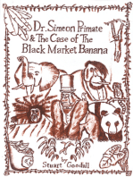 Dr. Simeon Primate & The Case Of The Black Market Banana