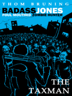 Badass Jones Foul Mouthed Zombie Hunter. The Taxman