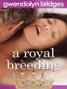 A Royal Breeding