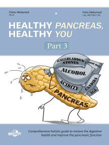Healthy Pancreas, Healthy You. Part 3. How to Improve the Exocrine Pancreatic Function, Postpone Pancreatic Deterioration, and Heal Digestive (Pancreatic) Disorders