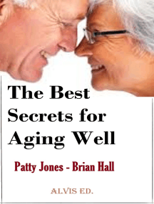 The Best Secrets for Aging Well