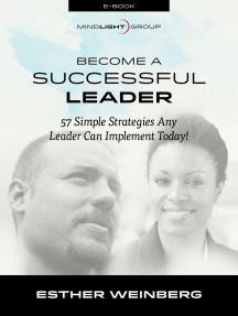 Become a Successful Leader: 57 Simple Strategies Any Leader Can Implement Today!