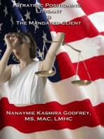 Strategic Positioning: The Litigant and the Mandated Client