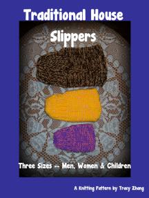 Traditional House Slippers for Men, Women & Children, A Knitting Pattern