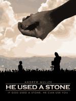 He Used A Stone
