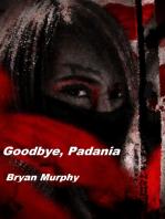 Goodbye, Padania