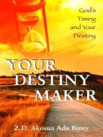 Your Destiny Maker