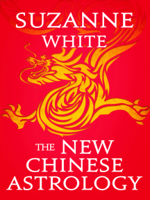 Read The New Chinese Astrology Online By Suzanne White Books It not only tells you what may happen to you in all these sectors during the year of the chinese metal rat, 2020. the new chinese astrology