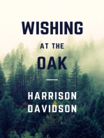 Everybody Knows Not to Ever Go Wishing at the Oak